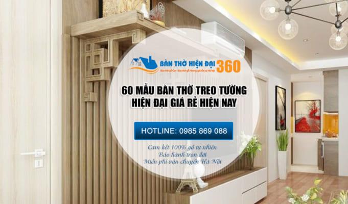 【6O+】 Mẫu Bàn Thờ Chung Cư Treo Tường Hiện Đại Đẹp Rẻ