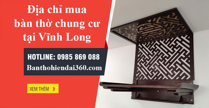 Địa chỉ mua bàn thờ chung cư tại Vĩnh Long uy tín, chất lượng nhất hiện nay