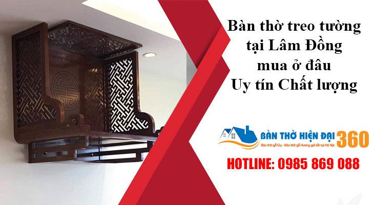 Bàn thờ treo tường tại Lâm Đồng mua ở đâu Uy tín Chất lượng