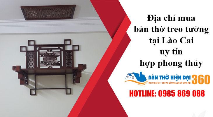 Địa chỉ mua bàn thờ treo tường tại Lào Cai uy tín, hợp phong thủy